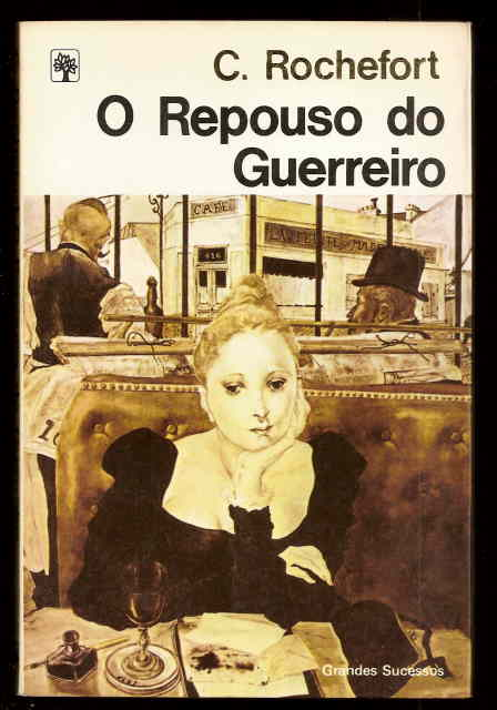 O REPOUSO DO GUEREIRO - C. Rochefort